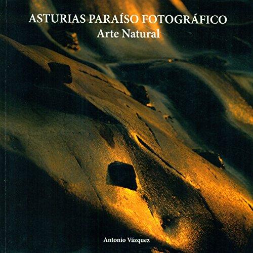 Arte Natural. Asturias Paraíso Fotográfico