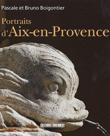 Portraits d'Aix-en-Provence par Pascale Boigontier, Bruno Boigontier