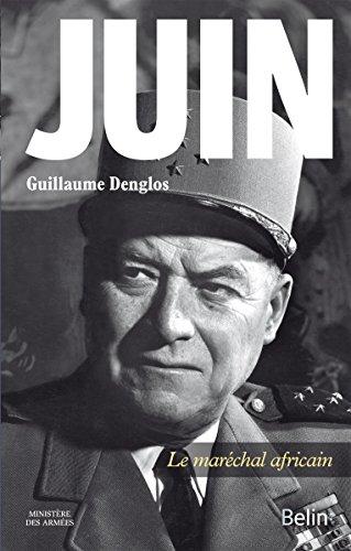 Juin: Le maréchal africain (Portraits) par  Guillaume Denglos
