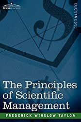 The Principles of Scientific Management by Frederick Winslow Taylor (2006-10-01)