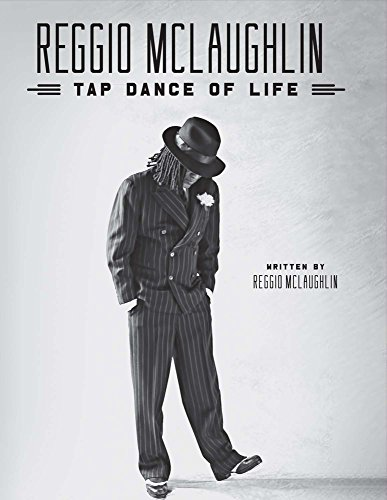 Reggio McLaughlin: Tap Dance of Life por Reginald McLaughlin