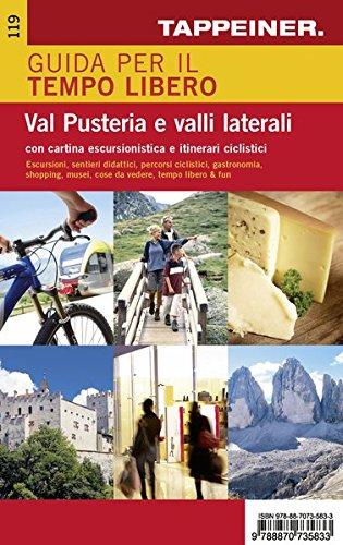 Guida per il tempo libero Val Pusteria e valli laterali. Con cartina escursionistica e itinerari ciclistici