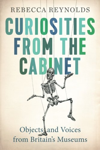 curiosities-from-the-cabinet-objects-and-voices-from-britains-museums