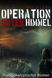 Operation Roter Himmel: Postapokalyptischer Roman