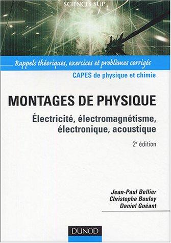 Montages de physique : Électricité, électromagnétisme - Capes de physique et chimie