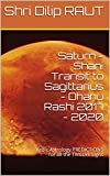 Saturn - Shani Transit to Sagittarius - Dhanu Rashi 2017 - 2020: Vedic Astrology PREDICTIONS for all the TWELVE Signs