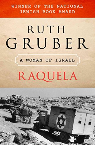 [(Raquela : A Woman of Israel)] [By (author) Ruth Gruber] published on (October, 2010)