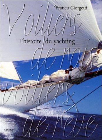 Des voiliers de rois aux voiliers de rêve