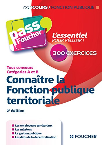 Connaître la Fonction publique territoriale - 2e édition - Tous concours catégories A et B