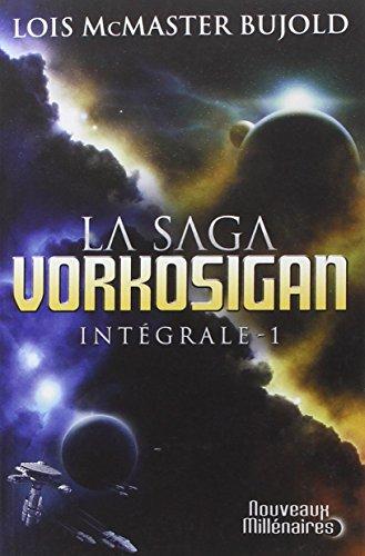 La Saga Vorkosigan intgrale, Tome 1 : Chute libre ; L'honneur des Cordelia ; Barrayar