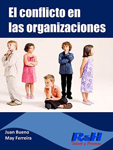 El conflicto en las organizaciones: No es un juego de niños por Juan Bueno