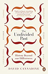 The Undivided Past: History Beyond Our Differences