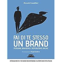 Fai di te stesso un brand: Personal branding e reputazione online
