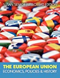 The European Union: Economics, Policy and History (UK Higher Education Business Economics)