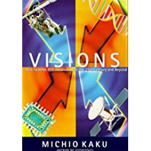 Visions: How Science Will Revolutionize the 21st Century and Beyond (Visions of Science)