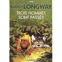 Buddy Longway, tome 3 : Trois hommes sont passés