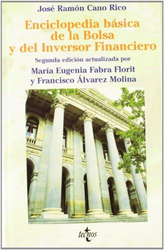 Enciclopedia basica de la bolsa y del inversor financiero / Encyclopedia of the Bag and Financial Investor par José Ramón Cano Rico