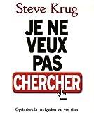 Telecharger Livres Je ne veux pas chercher Optimisez la navigation de vos sites et menez vos internautes a bon port (PDF,EPUB,MOBI) gratuits en Francaise