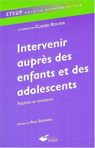 Intervenir auprès des enfants et des adolescents. Repères et variations