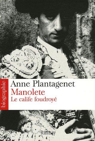Manolete : Le calife foudroyé par Anne Plantagenet