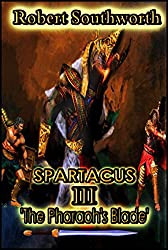 Spartacus III: The Pharaoh's Blade (Spartacus Chronicles Book 3)