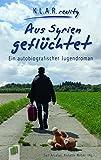 Aus Syrien geflüchtet: Ein autobiografischer Jugendroman von Seif Arsalan