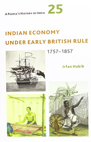 A People`s History of India 25 – Indian Economy Under Early British Rule, 1757 –1857