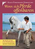 Wenn sich Pferde offenbaren. Von der ersten Begegnung bis zum Freund fürs Leben