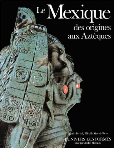 Le Monde précolombien : Le Mexique des origines aux Aztèques