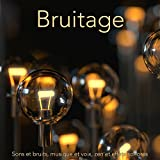 Bruitage - Sons et bruits, musique et voix, zen et effets sonores...