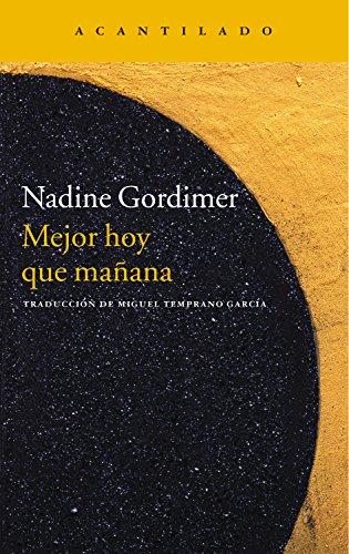Mejor hoy que mañana (Narrativa del Acantilado nº 229) por Nadine Gordimer