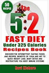 The 5:2 Fast Diet Under 325 Calories Recipes Book: The 5:2 Fast Diet Under 325 Calories Recipes Book: Your Top