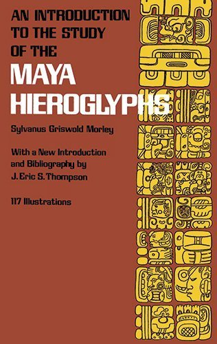 An Introduction to the Study of the Maya Hieroglyphs (Native American) by Morley, Sylvanus Griswold (2013) Paperback