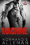 Machine: A Bad Boy Military Romance (Barnes Family Book 2)