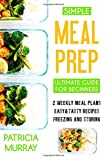 Best Simple Meals - Simple Meal Prep Book: the Ultimate Guide Review