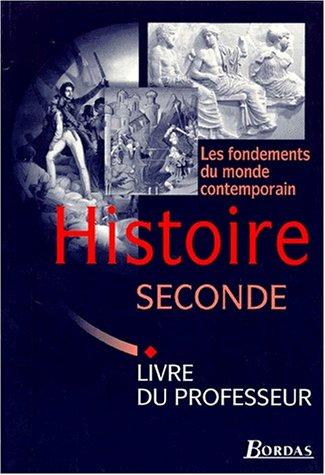 Histoire, 2e. Les Fondements du monde contemporain, Livret du professeur