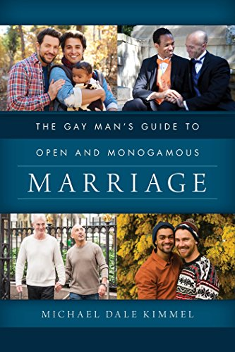 The gay mans guide to open and monogamous marriage ebook michael the gay mans guide to open and monogamous marriage by kimmel michael dale fandeluxe Image collections