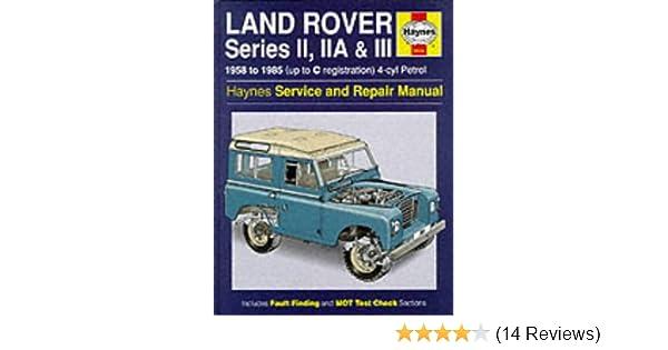 land rover series 2 2a and 3 1958 85 service and repair manual rh amazon co uk Online Repair Manuals Haynes Repair Manual Spark Plugs