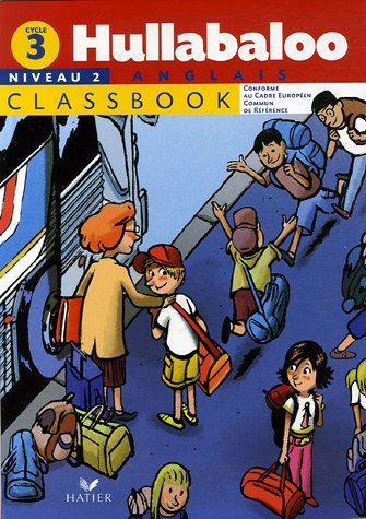 Hullabaloo cycle 3 niveau 2 classbook par Annie Ariès-Delâge, Laurent Héron, Nayr Ibrahim, Celia Laurent, Thierry Karm