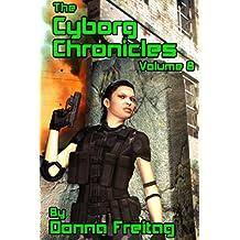 The Cyborg Chronicles Volume 8