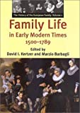 Family Life in Early Modern Times 1500-1789: The History of the European Family
