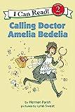 Calling Doctor Amelia Bedelia (I Can Read Level 2)