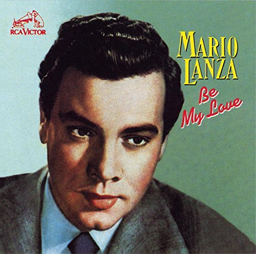 Be My Love by Mario Lanza (1999-07-12)