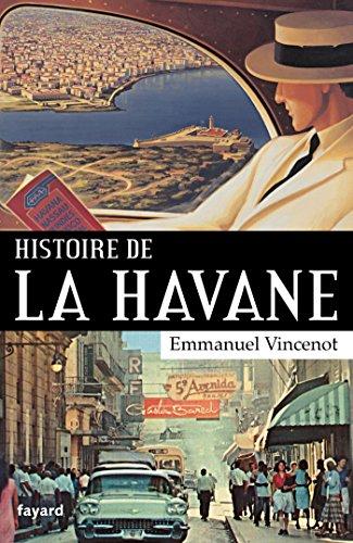 Histoire de La Havane par Emmanuel Vincenot