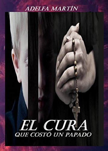 El Cura Que Cost Un Papado Spanish Edition