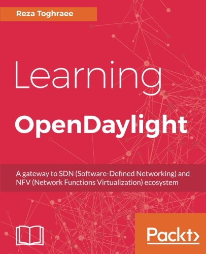 Learning OpenDaylight: A gateway to SDN (Software-Defined Networking) and NFV (Network Functions Virtualization) ecosystem (English Edition)
