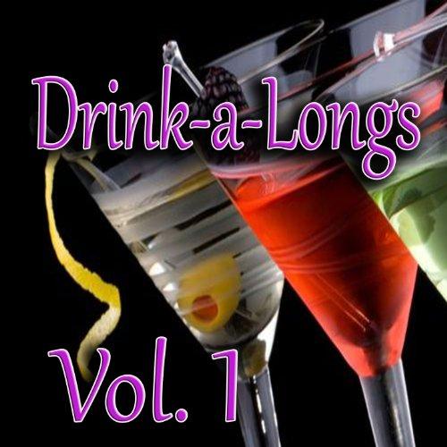 Drink-a-Longs, Vol. 1