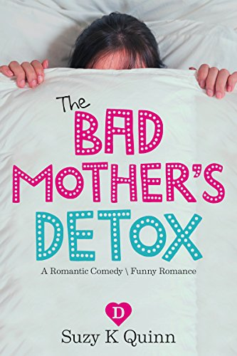 bad-mothers-detox-a-romantic-comedy-funny-romance-bad-mothers-romance-book-2