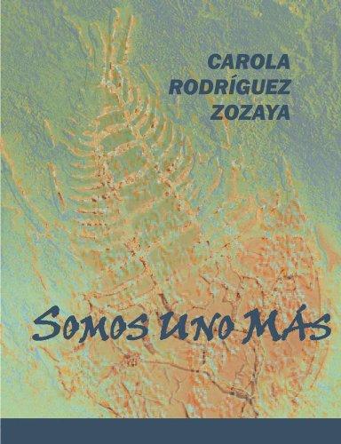 SOMOS UNO MAS por Carola Rodriguez-Zozaya