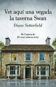 Vet aquí una vegada la taverna Swan par Diane Setterfield
